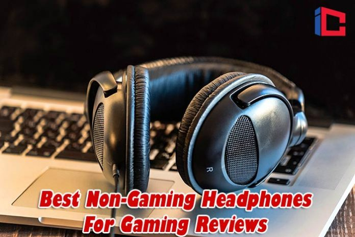 Best Non-Gaming Headphones For Gaming