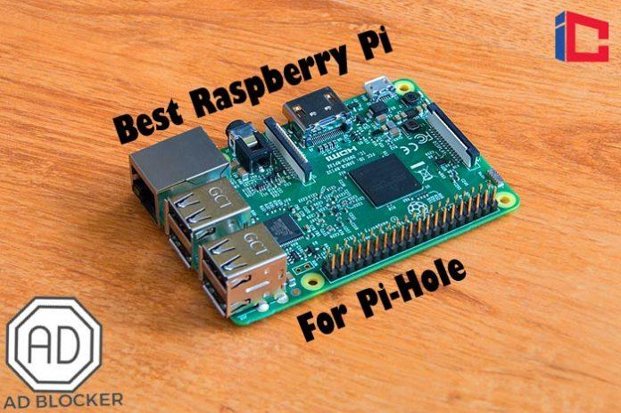 Best Raspberry Pi For Pihole