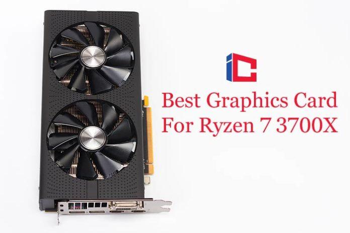 Best Graphics Card For Ryzen 7 3700X
